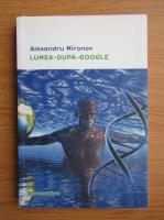 Anticariat: Alexandru Mironov - Lumea-dupa-Google