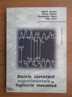 Anticariat: Andrei Szuder, Constantin Ispas - Bazele cercetarii experimentale in ingineria mecanica