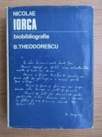 Barbu Theodorescu - Nicolae Iorga (volumul 1)