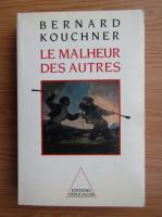 Bernard Kouchner - Le malheur des autres