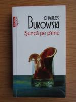 Anticariat: Charles Bukowski - Sunca de paine