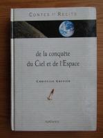 Anticariat: Christian Grenier - De la conquete du ciel et de l'espace