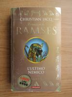 Anticariat: Christian Jacq - Ramses l'ultimo nemico