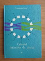Anticariat: Constantin Ivan - Calculul sistemelor de drenaj (volumul 1)