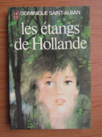 Anticariat: Dominique Saint Alban - Les etangs de Hollande