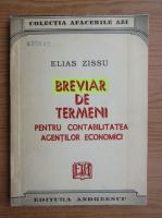 Anticariat: Elias Zissu - Breviar de termeni pentru contabilitatea agentilor economici