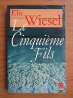 Elie Wiesel - La cinquieme fils