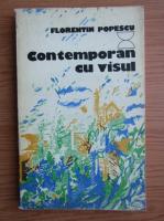 Anticariat: Florentin Popescu - Contemporan cu visul