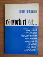 Ilarie Hinoveanu - Convorbiri cu...