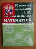 Ilie Petre Iambor, Victor Nicolae - Ghid complet de pregatire a examenului de Evaluare Nationala, matematica. 60 de teste rezolvate dupa modelul MEN. Clasa a VIII-a