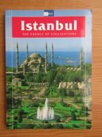 Anticariat: Istanbul. The cradle of civilizations
