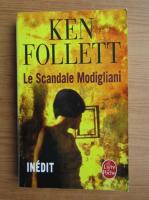 Anticariat: Ken Follett - Le scandale Modigliani