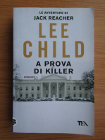 Anticariat: Lee Child - A prova di killer