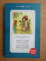 Anticariat: Lewis Carroll - Alice in Tara Minunilor. Alice in Tara din Oglinda