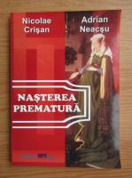 Anticariat: Nicolae Crisan - Nasterea prematura