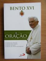 Papa Benedict al XVI-lea - A oracao