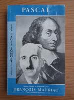 Pascal, Francois Mauriac - Les pages immortelles. Choisies et expliquees
