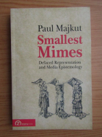 Anticariat: Paul Majkut - Smallest mimes. Defaced representation and media epistemology