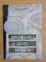 Anticariat: Pervolovici Szuts Vojnich