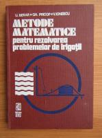 U. Berar - Metode matematice pentru rezolvarea problemelor de irigatii