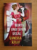 Anticariat: Vanessa Kelly - Nunta unui spion regal
