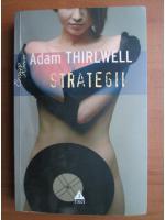 Anticariat: Adam Thirlwell - Strategii