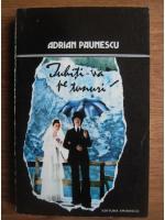 Adrian Paunescu - Iubiti-va pe tunuri