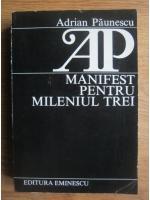 Adrian Paunescu - Manifest pentru mileniul trei