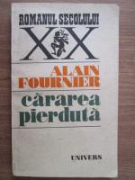 Alain Fournier - Cararea pierduta