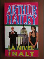 Arthur Hailey - La nivel inalt