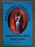 Anticariat: Barbara Cartland - Printesa din Balcani