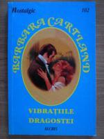 Barbara Cartland - Vibratiile dragostei