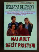 Anticariat: Barbara Delinsky - Mai mult decat prieteni