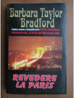 Anticariat: Barbara Taylor Bradford - Revedere la Paris