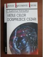 Anticariat: C. Suetonius Tranquillus - Vietile celor doisprezece Cezari