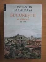 Constantin Bacalbasa - Bucurestii de altadata (volumul 3)