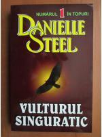 Danielle Steel - Vulturul singuratic