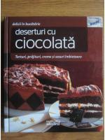 Anticariat: Deserturi cu ciocolata (Delicii in bucatarie)