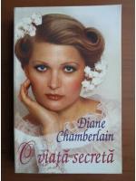 Diane Chamberlain - O viata secreta