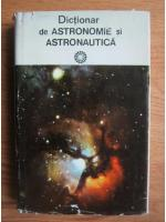 Anticariat: Dictionar de astronomie si astronautica