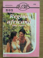 Anticariat: Ellis Peters - Regina africana