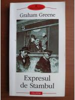 Anticariat: Graham Greene - Expresul de Stambul
