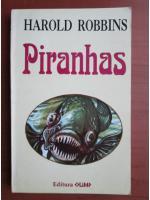 Anticariat: Harold Robbins - Piranhas