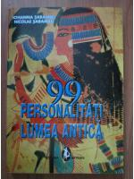 Anticariat: Iohanna Sarambei, Nicolae Sarambei - 99 personalitati din lumea antica