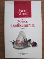 Isabel Allende - Ines a sufletului meu