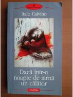 Anticariat: Italo Calvino - Daca intr-o noapte de iarna un calator
