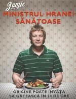 Anticariat: Jamie Oliver - Jamie, ministrul hranei sanatoase