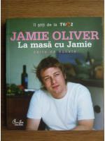 Anticariat: Jamie Oliver - La masa cu Jamie