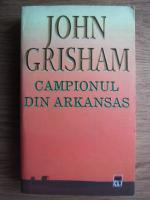 John Grisham - Campionul din Arkansas