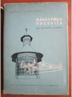 M. A. Musicescu, M. Berza - Manastirea Sucevita. Monografie